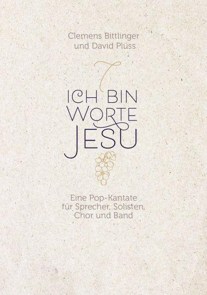 Ich bin - Worte Jesu (Liederheft/Noten)